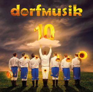 dorfmusik - 10 Jahre